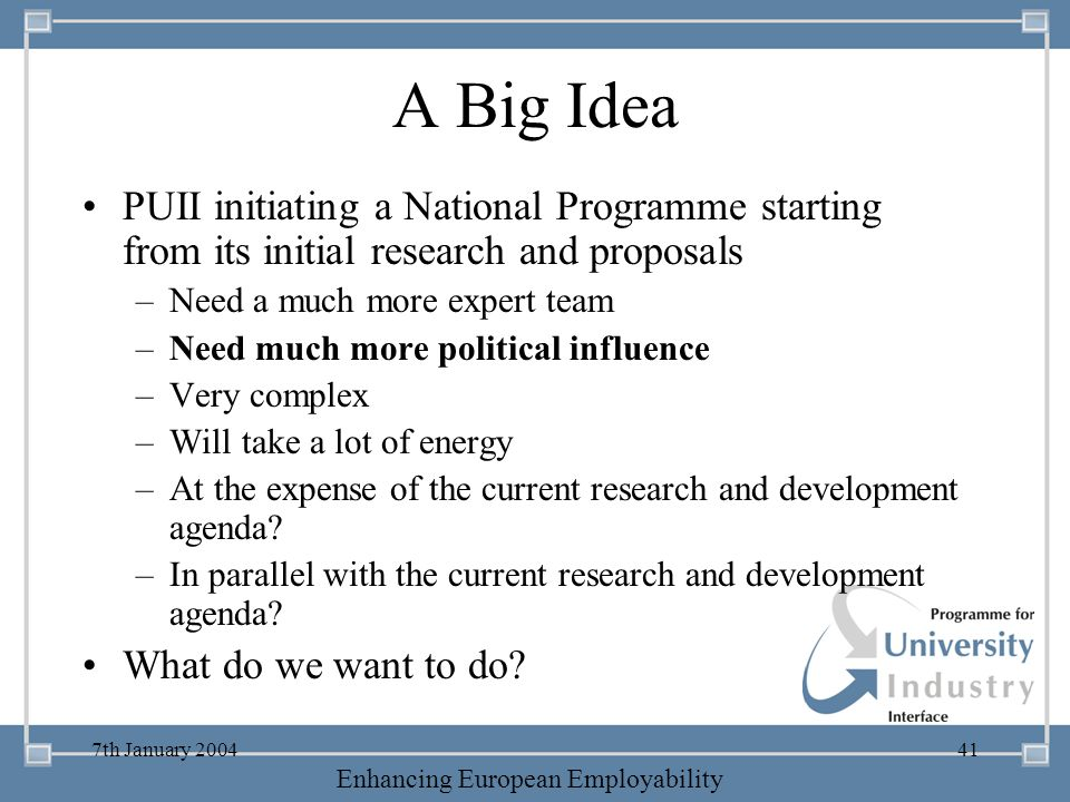 A Big Idea PUII initiating a National Programme starting from its initial research and proposals. Need a much more expert team.
