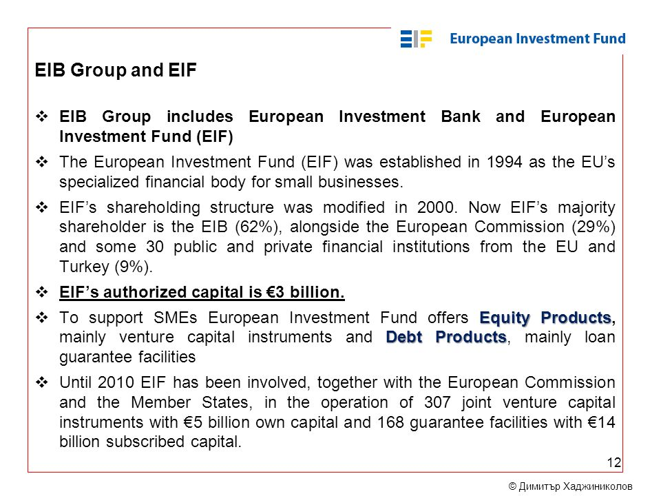 EIB Group and EIF EIB Group includes European Investment Bank and European Investment Fund (EIF)