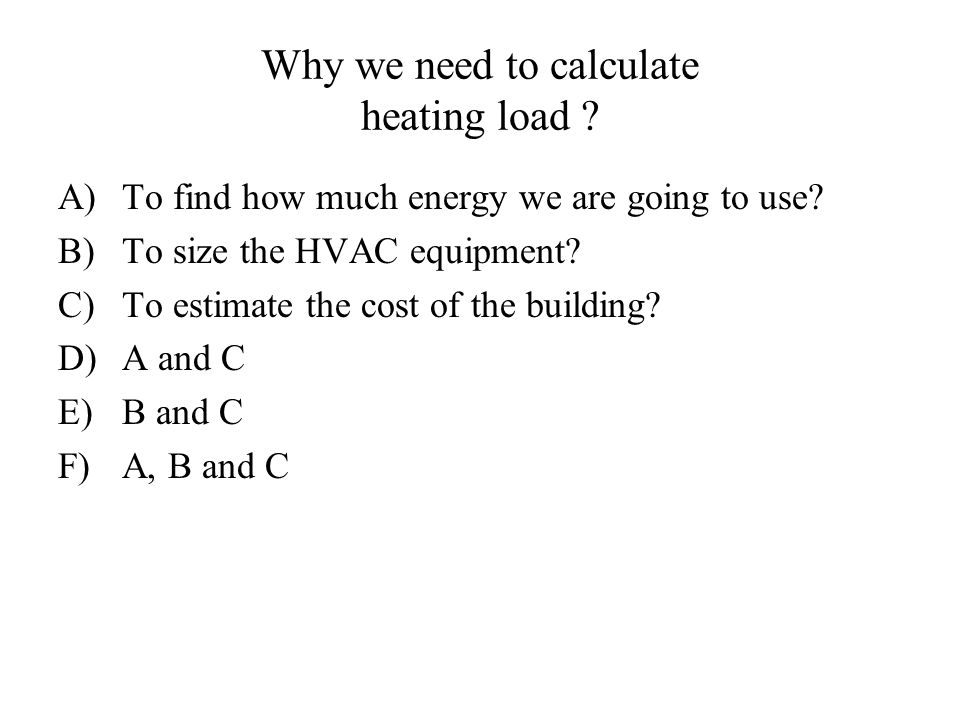 Why we need to calculate heating load ?