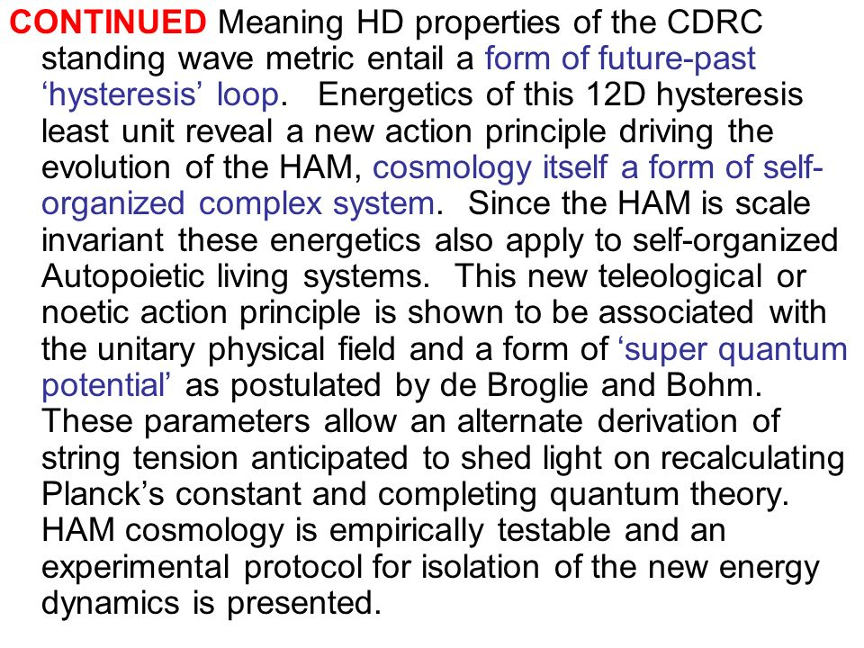 CONTINUED Meaning HD properties of the CDRC standing wave metric entail a form of future-past 'hysteresis' loop.