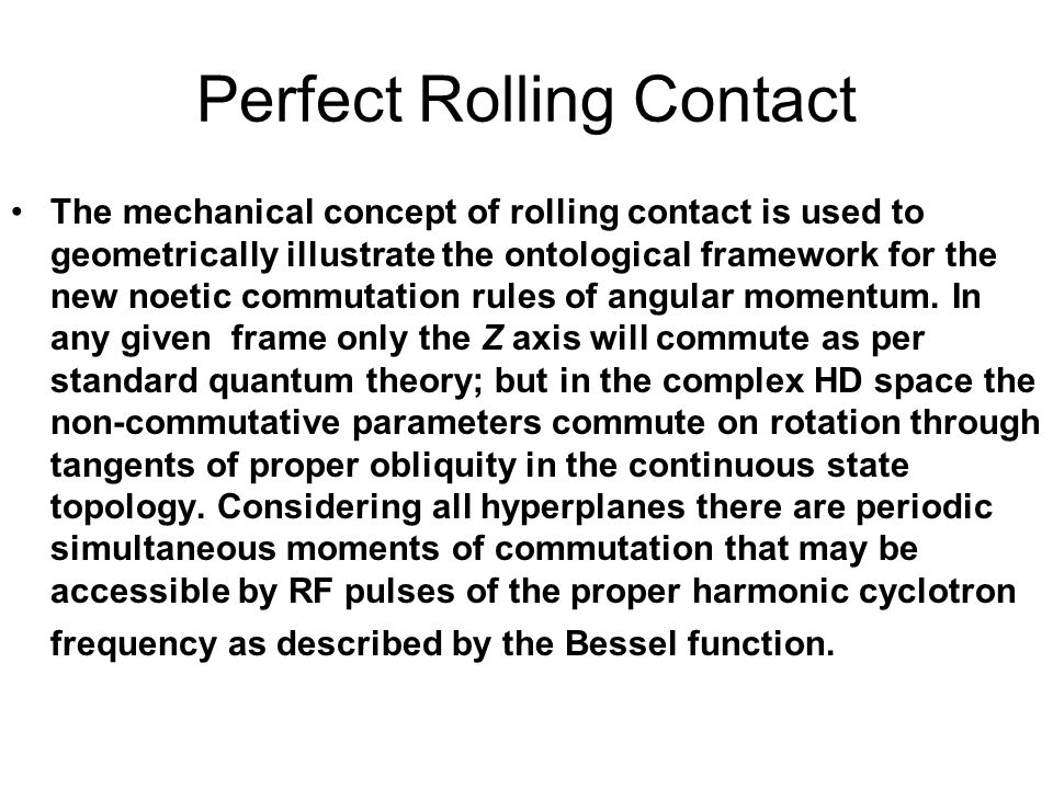 Perfect Rolling Contact