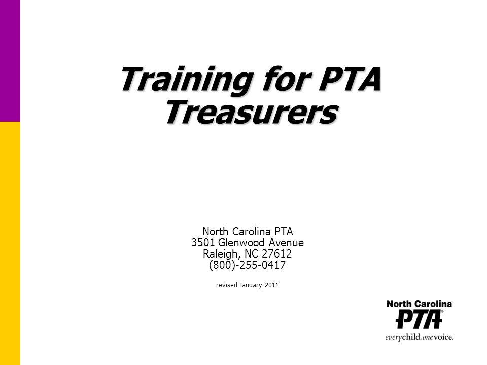 Training for PTA Treasurers North Carolina PTA 3501 Glenwood ...