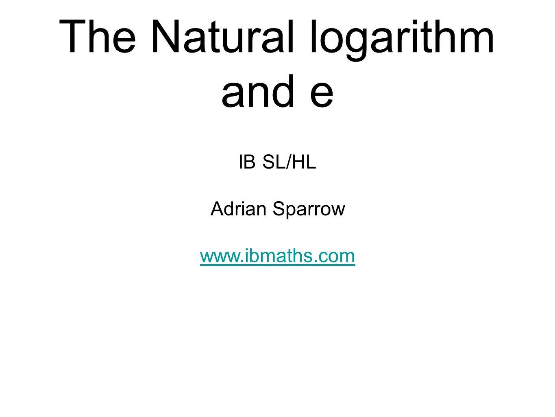 The Natural Logarithm And E