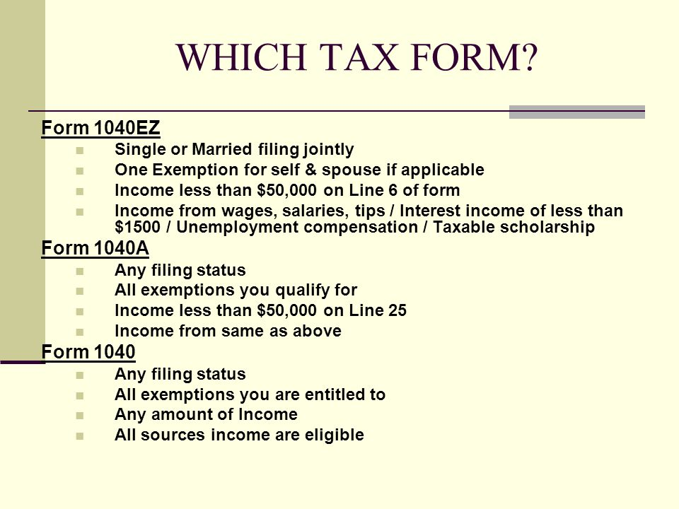 WHICH TAX FORM Form 1040EZ Form 1040A Form 1040
