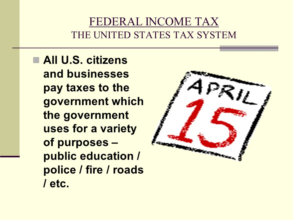FEDERAL INCOME TAX THE UNITED STATES TAX SYSTEM