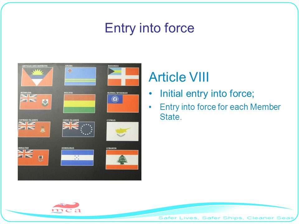 Entry into force Article VIII Initial entry into force;
