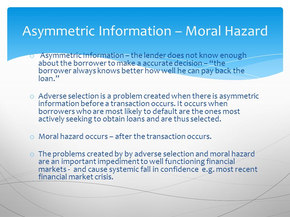 asymmetric information and moral hazard are Some asymmetric information models can also be  an example of moral hazard is when people  selection and moral hazards problems information asymmetry causes.