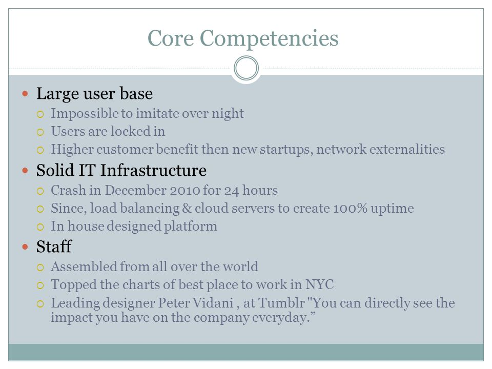 Core Competencies Large user base Solid IT Infrastructure Staff