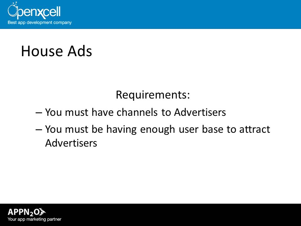 House Ads Requirements: You must have channels to Advertisers