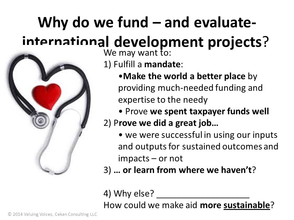Why do we fund – and evaluate- international development projects