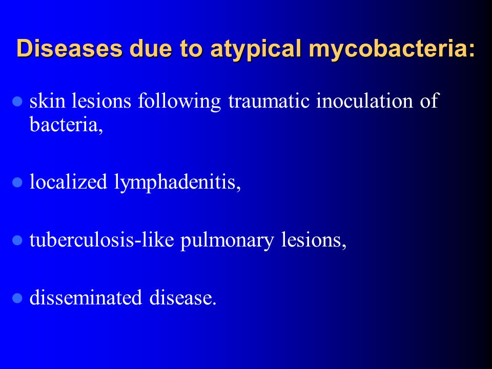 Diseases due to atypical mycobacteria: