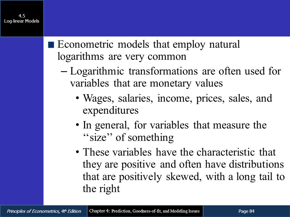 Econometric models that employ natural logarithms are very common