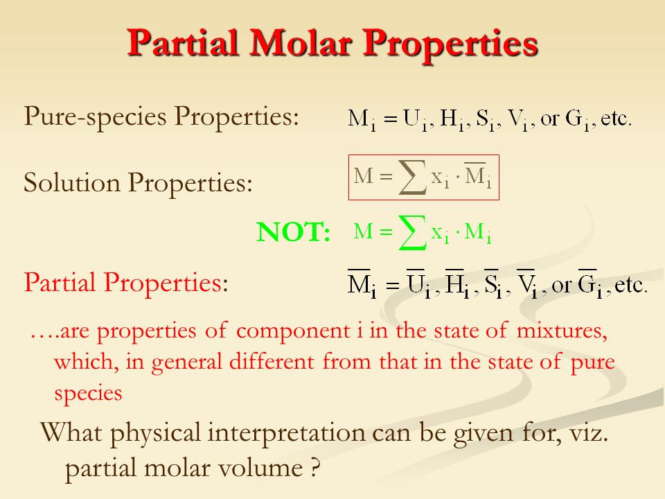 partial molar property Partial molar properties at infinite dilution for binary lennard-jones mixtures are  calculated using monte carlo simulation methods the variation of these.