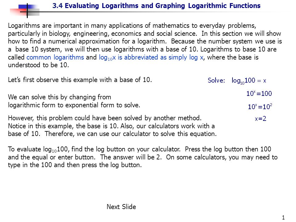 Logarithms Are Important In Many Applications Of Mathematics To