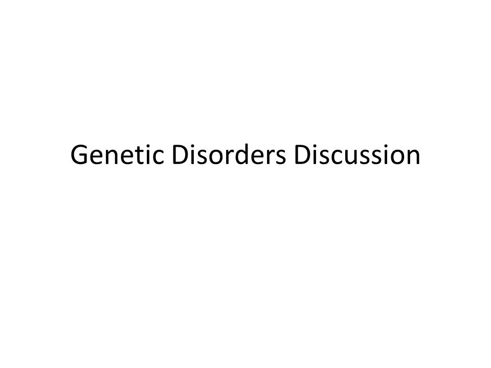 Genetic Disorders Discussion