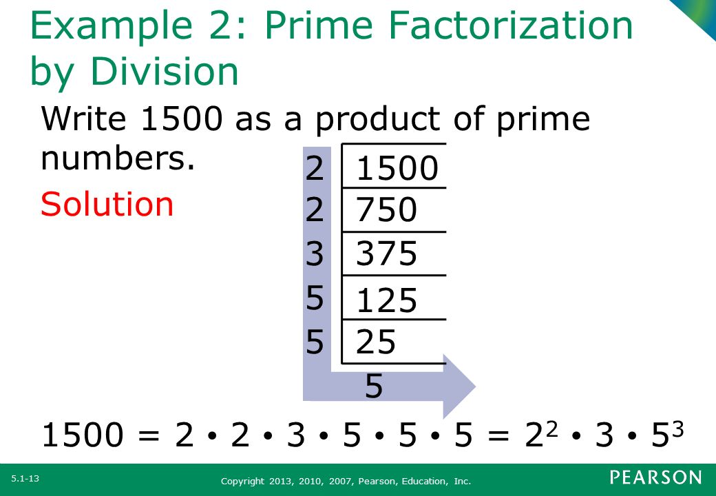 prime numbers divide To check whether a number is prime, one approach is simply to divide the smaller primes, 2, 3, 5, 7, and so on, into the given number if no factors other than 1 and the given.