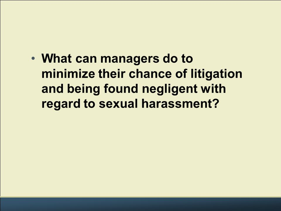 minimize chances of litigation sexual harrassment