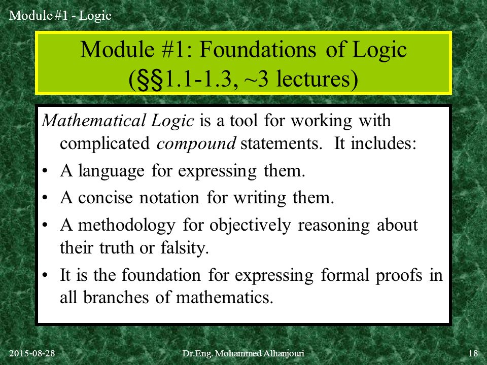 Module #1: Foundations of Logic (§§ , ~3 lectures)