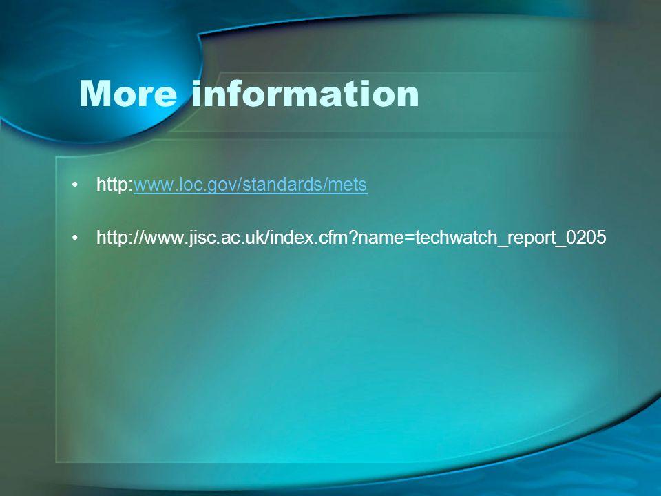 More information http:www.loc.gov/standards/mets