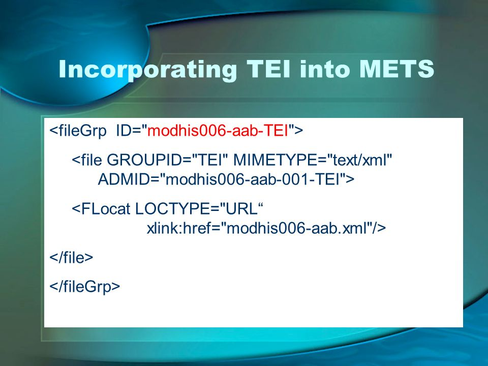 Incorporating TEI into METS