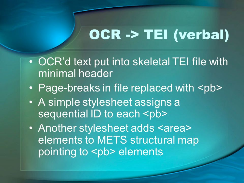 OCR -> TEI (verbal)OCR'd text put into skeletal TEI file with minimal header. Page-breaks in file replaced with <pb>