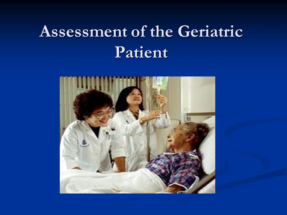 geriatric history and physical The history and physical examination is the foundation of the medical treatment plan the interplay between the physiology of aging and pathologic conditions more common in the aged complicates and delays diagnosis and appropriate intervention, often with disastrous consequences.