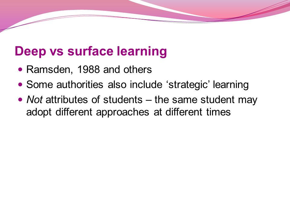 deep surface and strategic evaluate these Deep learning surface learning they look for clues and use these to drive their study effort learning approach: deep or surface objective (exams.