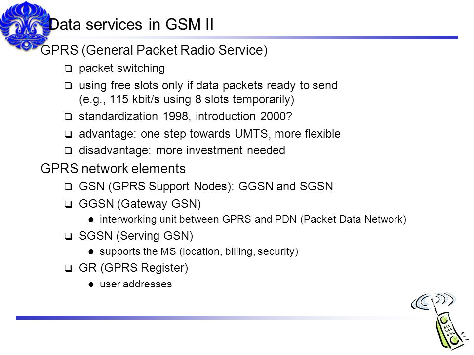 Data services in GSM II GPRS (General Packet Radio Service)