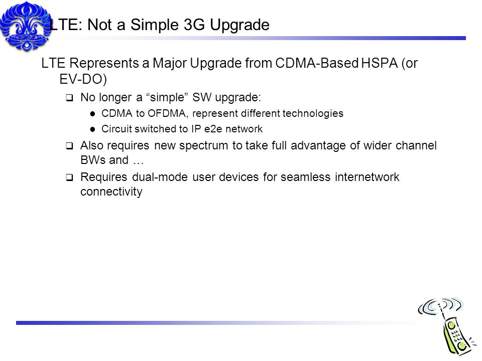 LTE: Not a Simple 3G Upgrade