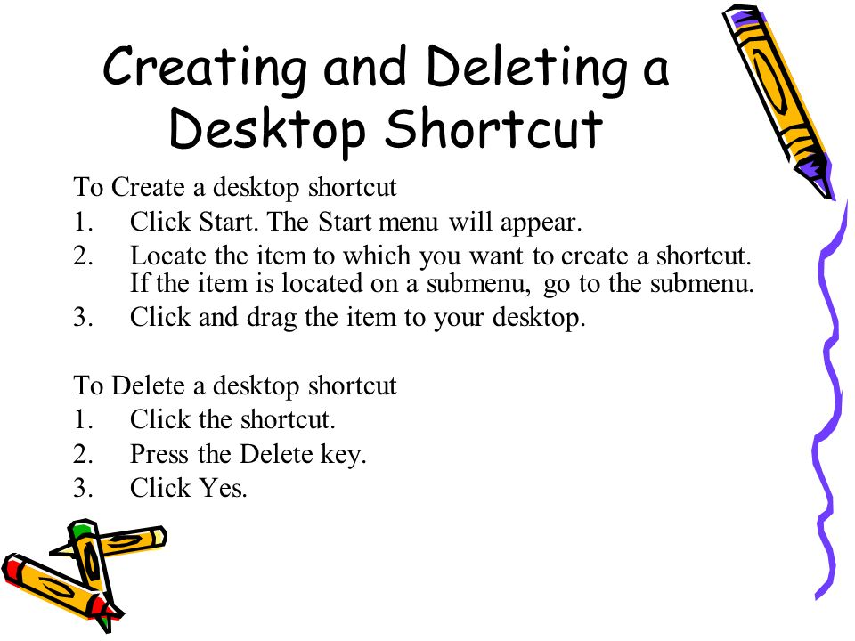 Creating and Deleting a Desktop Shortcut