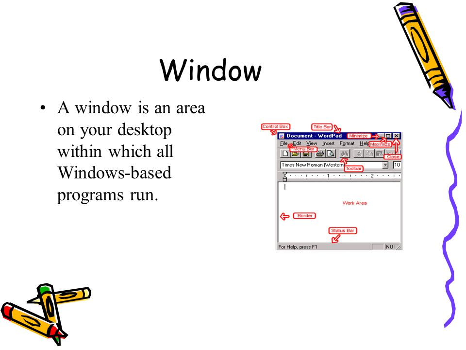 Window A window is an area on your desktop within which all Windows-based programs run.