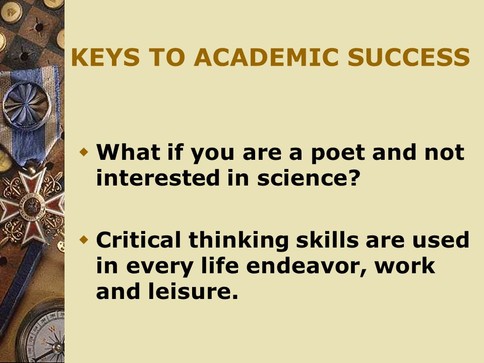 keys to critical thinking Critical thinking vocabulary the following critical thinking vocabulary is a list of key words and phrases used in critical thinking, problem solving and decision making act as if: a behavior that encourages respect from others.