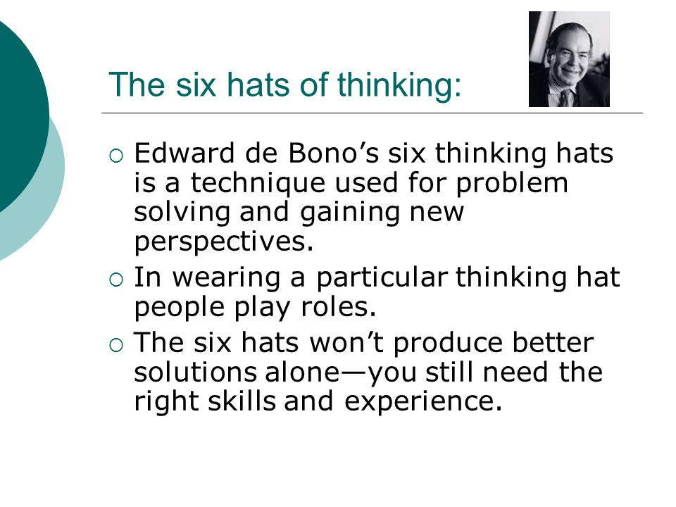The six hats of thinking: