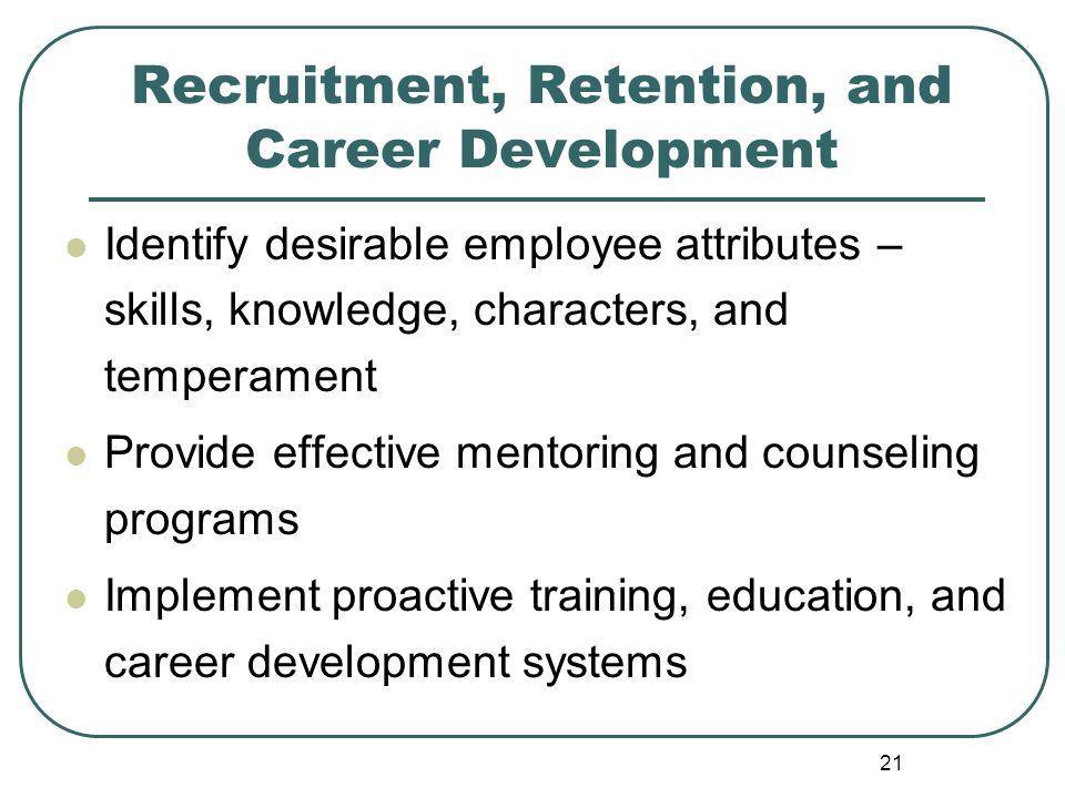Recruitment, Retention, and Career Development