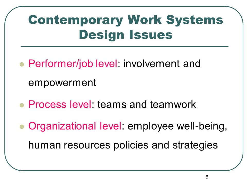 Contemporary Work Systems Design Issues