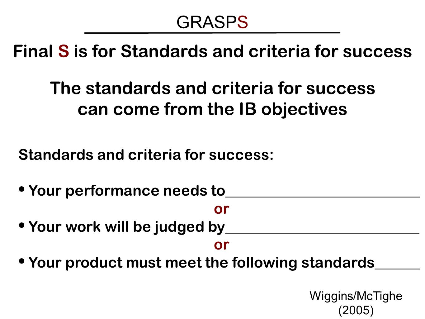 Final S is for Standards and criteria for success