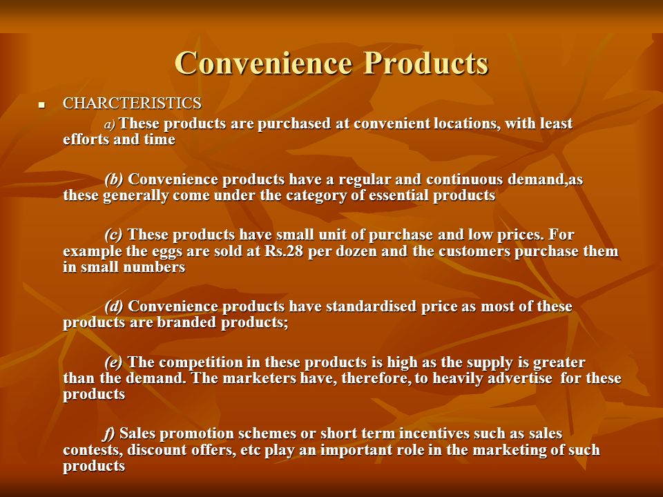 Convenience Products CHARCTERISTICS