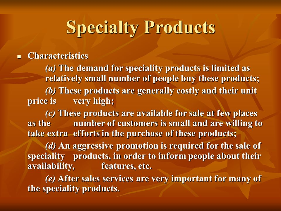 Specialty Products Characteristics