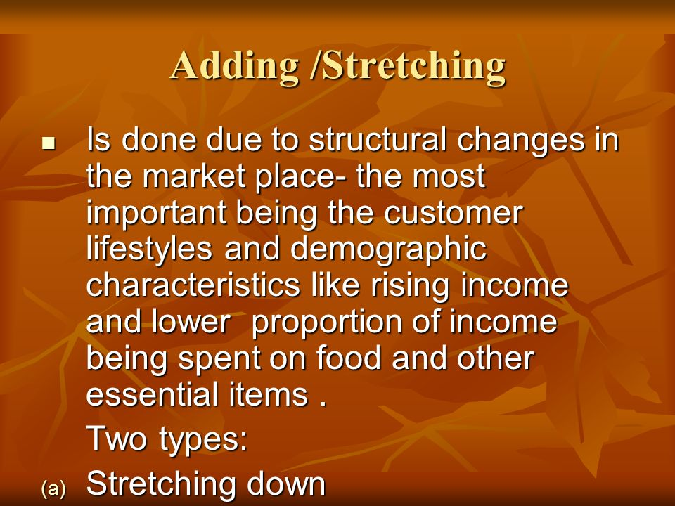 Adding /Stretching