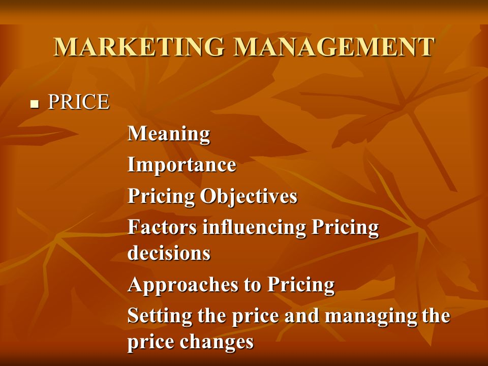 MARKETING MANAGEMENT PRICE Meaning Importance Pricing Objectives