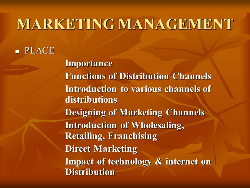 MARKETING MANAGEMENT PLACE Importance