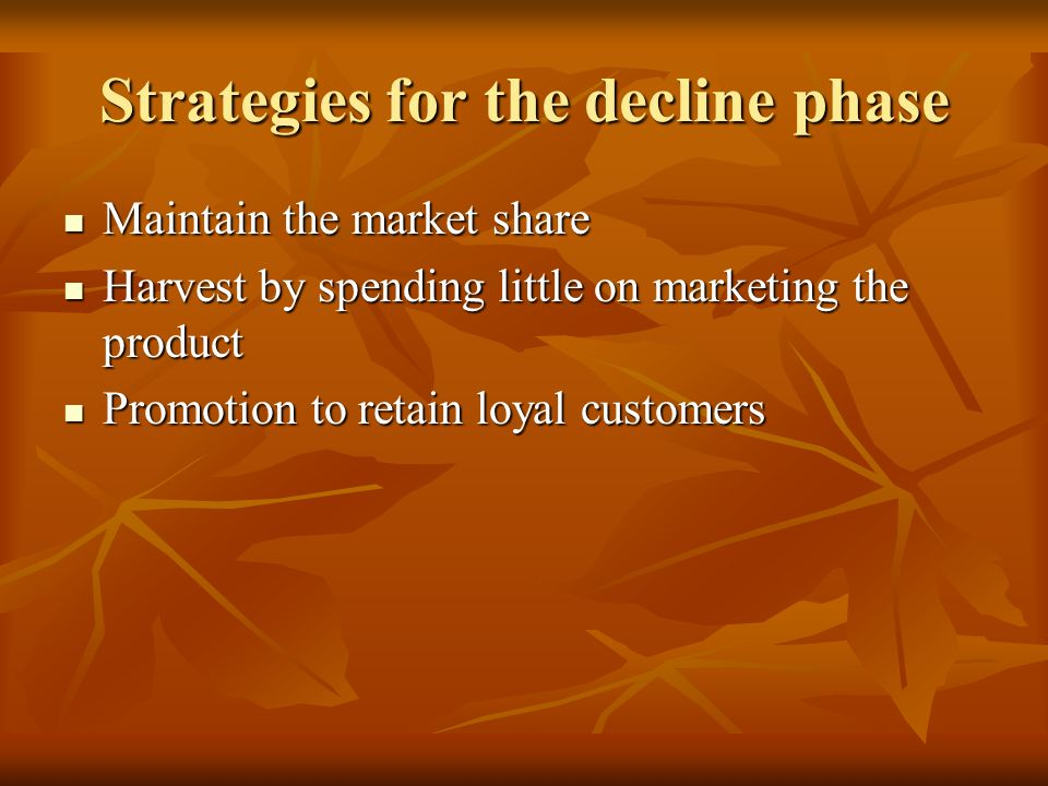 Strategies for the decline phase