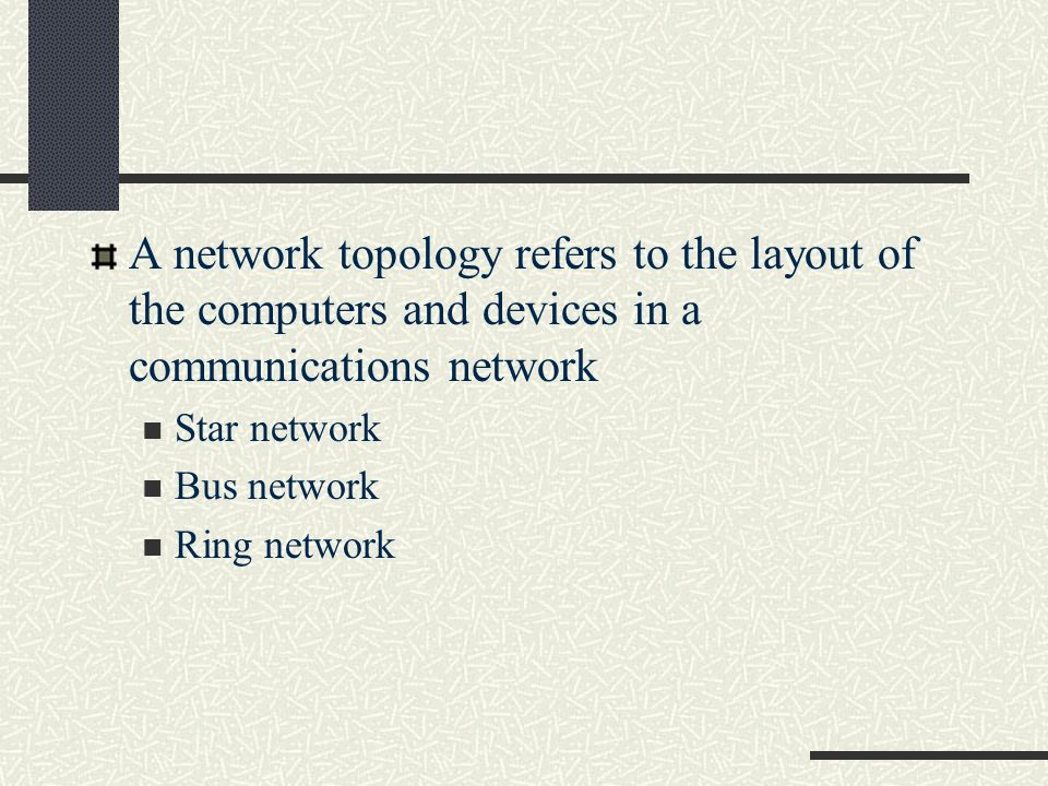 A network topology refers to the layout of the computers and devices in a communications network