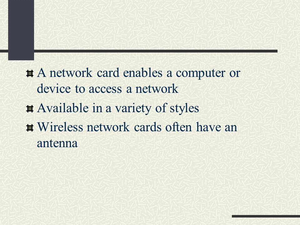 A network card enables a computer or device to access a network