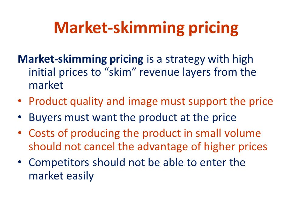 skimming pricing skimming pricing is the What is price skimming making the right pricing decision, understanding best product pricing strategies and using price comparison websites or other tactics for.