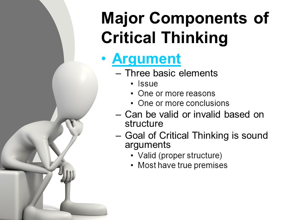 components of critical thinking Most of the students we now teach grew up entirely under the no child left behind act that means they were taught to the test, and more importantly, had teachers who.