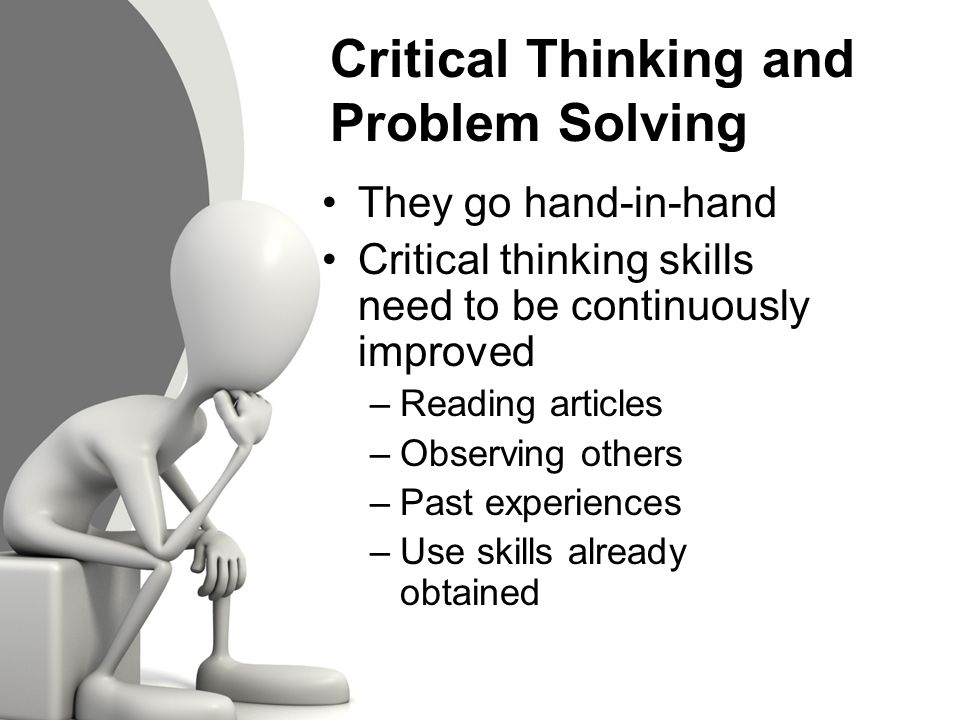 eight steps of critical thinking and problem solving Chapter 8174 n hinking, the nursing process, and clinical judgmentcritical t critical thinking in nursing, however, involves more than good problem-solving strategies.