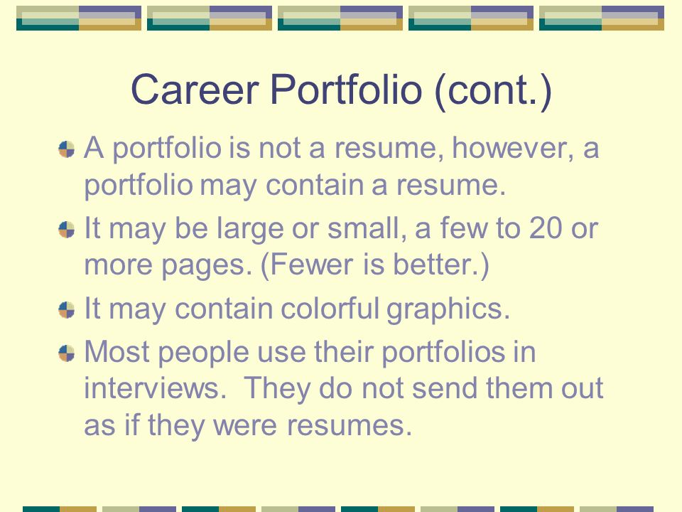 career portfolio Most everyone is familiar with the importance of crafting a good resume, writing an appealing cover letter, and getting through the big interview successfully however, an additional tool to add to one's career development toolbox is the career portfolio.