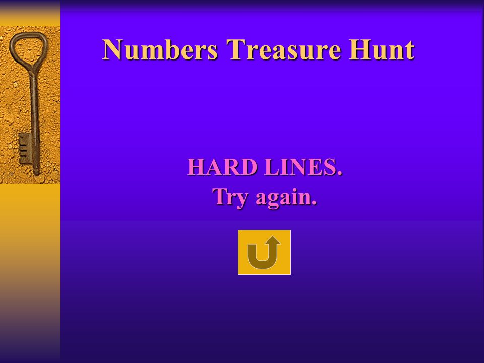 Numbers Treasure Hunt HARD LINES. Try again.