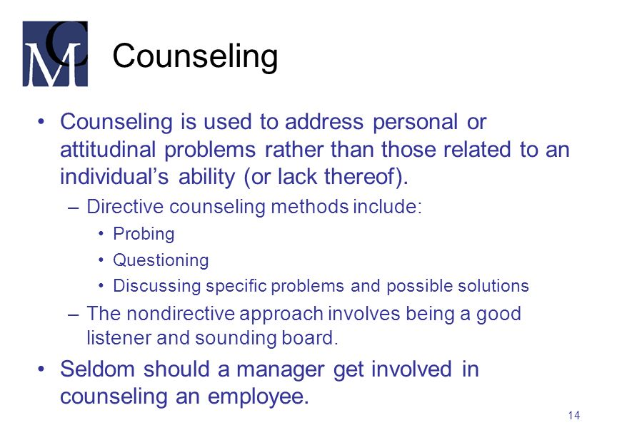 Counseling Counseling is used to address personal or attitudinal problems rather than those related to an individual's ability (or lack thereof).